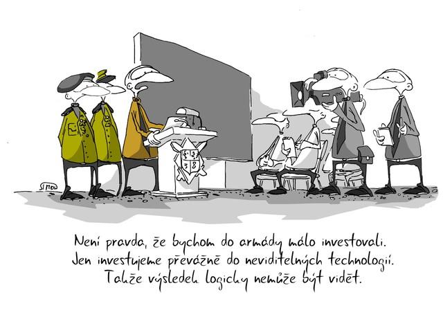 Kreslený vtip: Není pravda, že bychom do armády málo investovali. Jen investujeme převážně do neviditelných technologií. Takže výsledek logicky nemůže být vidět. Autor: Marek Simon