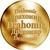 Slovenská jména - Drahomír - velká zlatá medaile 1 Oz