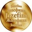 Slovenská jména - Jozefína - velká zlatá medaile 1 Oz