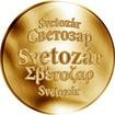 Slovenská jména - Svetozár - velká zlatá medaile 1 Oz