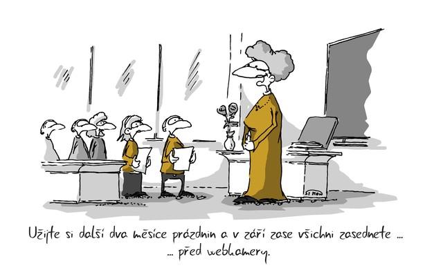 Kreslený vtip: Užijte si další dva měsíce prázdnin a v září zase všichni zasednete ... před webkamery. Autor: Marek Simon