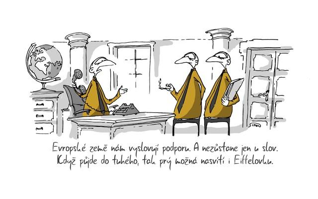 Kreslený vtip: Evropské země nám vyslovují podporu. A nezůstane jen u slov. Když půjde do tuhého, tak prý možná nasvítí i Eiffelovku. Autor: Marek Simon