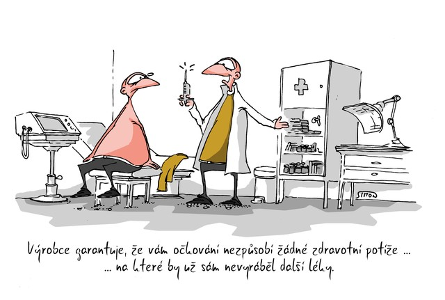 Kreslený vtip: Výrobce garantuje, že vám očkování nezpůsobí žádné zdravotní potíže ... na které by už sám nevyráběl další léky. Autor: Marek Simon