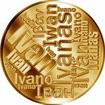 Česká jména - Ivan - velká zlatá medaile 1 Oz