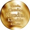 Slovenská jména - Klaudius - velká zlatá medaile 1 Oz