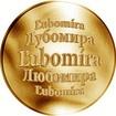 Slovenská jména - Ľubomíra - velká zlatá medaile 1 Oz