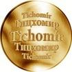Slovenská jména - Tichomír - velká zlatá medaile 1 Oz