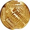 Česká jména - Valentýn - velká zlatá medaile 1 Oz